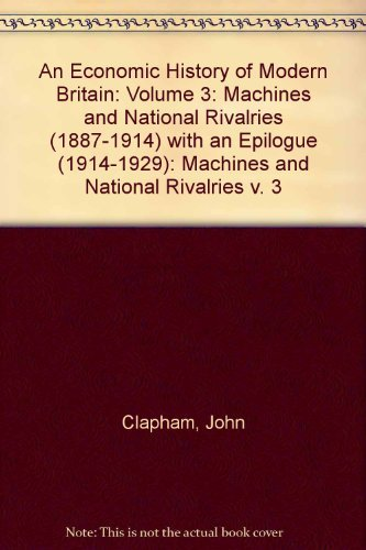 9780521046671: An Economic History of Modern Britain: Volume 3: Machines and National Rivalries (1887-1914) with an Epilogue (1914-1929) (v. 3)