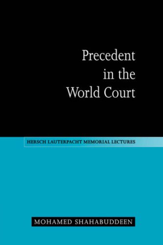 9780521046718: Precedent in the World Court (Hersch Lauterpacht Memorial Lectures)