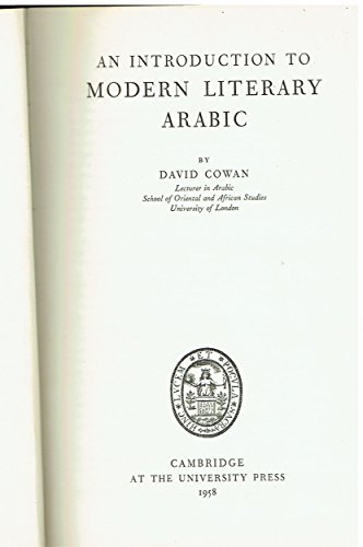 An Introduction to Modern Literary Arabic (English and Arabic Edition) (9780521047340) by Cowan, David