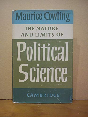 9780521047418: The Nature And Limits Of Political Science