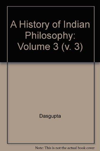 A History of Indian Philosophy: Volume 3 (v. 3): Dasgupta