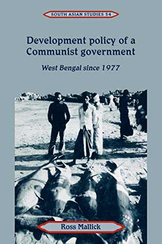 Development Policy of a Communist Government: West Bengal Since 1977: Ross Mallick