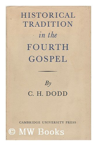 Historical Tradition in the Fourth Gospel: C. H. Dodd