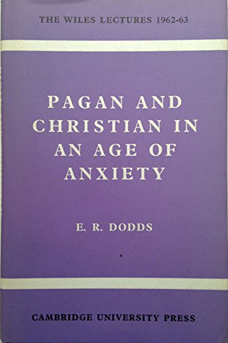 9780521048491: Pagan and Christian in an Age of Anxiety: Some Aspects of Religious Experience from Marcus Aurelius to Constantine