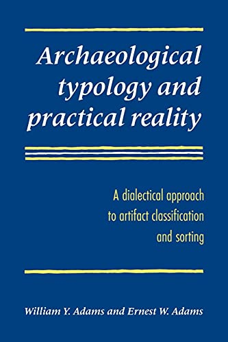 Archaeological Typology and Practical Reality: A Dialectical Approach to Artifact Classification ...