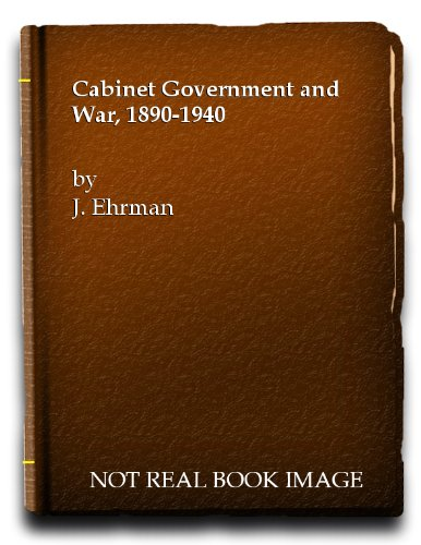 9780521048774: Cabinet Government and War, 1890-1940