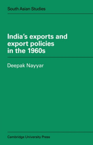 India's Exports and Export Policies in the 1960's (Cambridge South Asian Studies): Deepak...