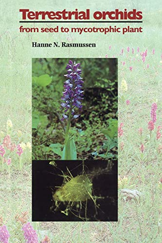Terrestrial Orchids: From Seed to Mycotrophic Plant: Hanne N. Rasmussen