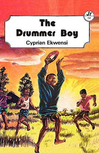 The Drummer Boy: Ekwensi, Cyprian