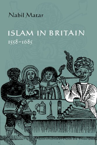 Islam in Britain, 1558-1685: Nabil Matar