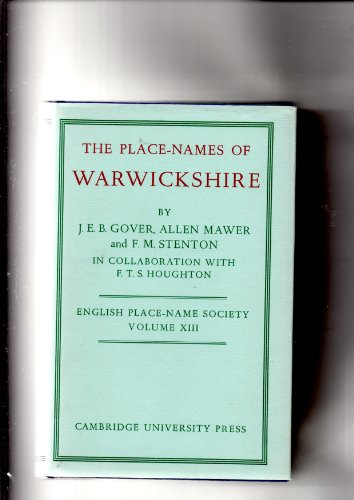 The English Place-Name Society: The Place-Names of Warwickshire.: Gover (J.E.B.) et al: