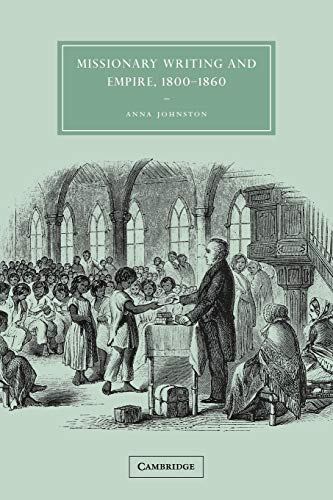 Missionary Writing and Empire, 1800 1860: Anna Johnston