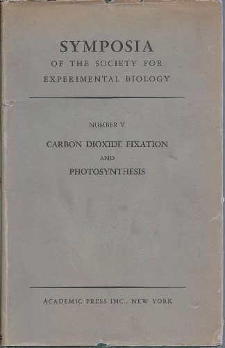 Symposia Of The Society For Experimental Biology: Carbon Dioxide Fixation And Photosynthesis (Soc...