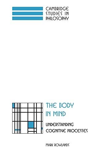9780521049795: The Body in Mind: Understanding Cognitive Processes (Cambridge Studies in Philosophy)