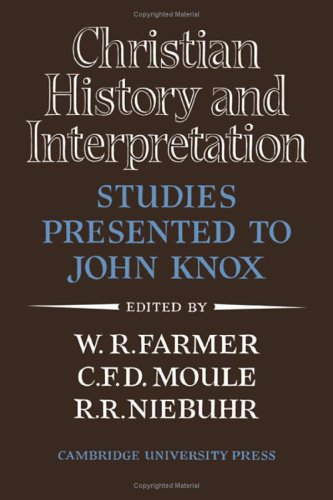 9780521049818: Christian History and Interpretation: Studies Presented to John Knox