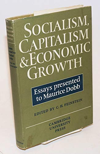9780521049870: Socialism, Capitalism and Economic Growth: Essays Presented to Maurice Dobb