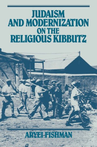 Judaism and Modernization on the Religious Kibbutz: Aryei Fishman