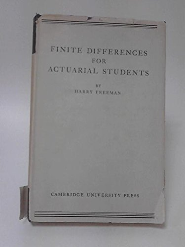 Finite Differences for Actuarial Students: Freeman, Harry