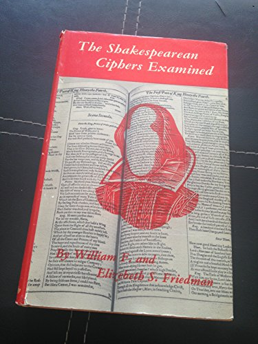 9780521050401: The Shakespearean Ciphers Examined: An analysis of cryptographic systems used as evidence that some author other than William Shakespeare wrote the plays commonly attributed to him