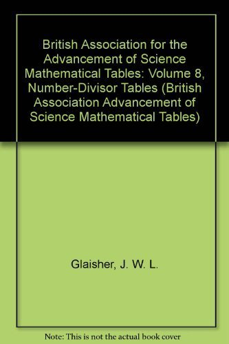 Number-Divisor Tables. Mathematical Tables, Volume VIII. British Association for the Advancement of...