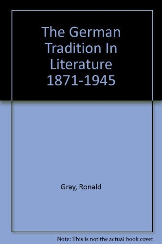 The German Tradition in Literature 1871-1945: Gray, Ronald