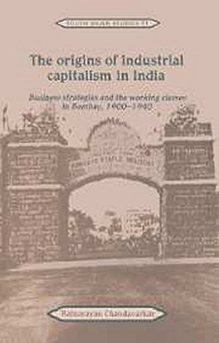 9780521051439: The Origins of Industrial Capitalism in India: Business Strategies and the Working Classes in Bombay 1900-1940
