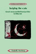 9780521051453: Judging the State: Courts and Constitutional Politics in Pakistan