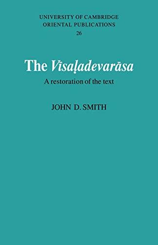 The Vīsaladevarāsa: A Restoration of the Text (University of Cambridge Oriental Publications, No. 26) (0521051681) by Smith, John D.