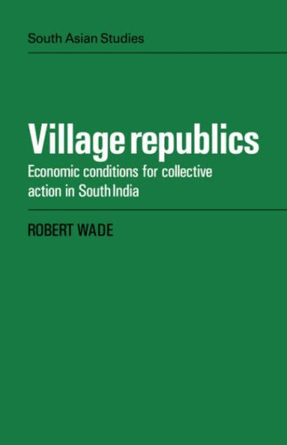 Village Republics: Economic Conditions for Collective Action in South India (Cambridge South Asian Studies) (0521051789) by Wade, Robert