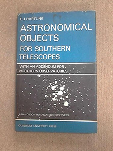 9780521052245: Astronomical Objects for Southern Telescopes: With an Addendum for Northern Observatories - A Handbook for Amateur Observers