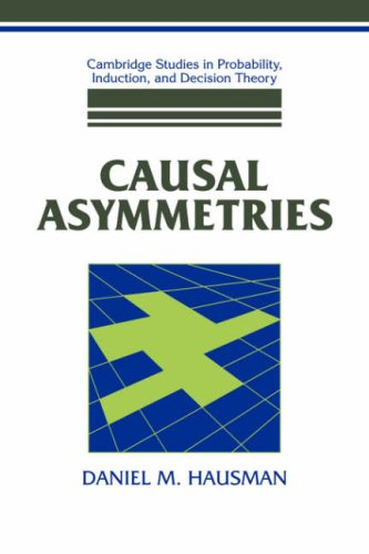 9780521052429: Causal Asymmetries (Cambridge Studies in Probability, Induction and Decision Theory)