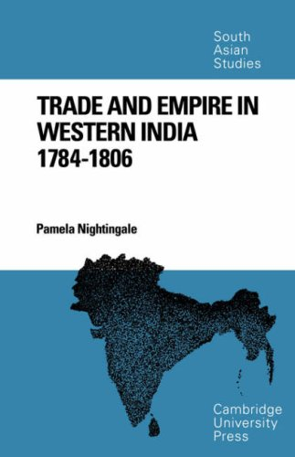 Trade and Empire in Western India: 1784-1806: Dr Pamela Nightingale