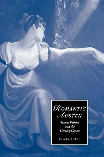 9780521054393: Romantic Austen: Sexual Politics and the Literary Canon