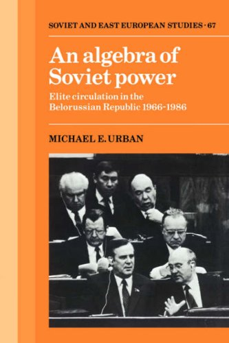 9780521054881: An Algebra of Soviet Power: Elite Circulation in the Belorussian Republic 1966-86 (Cambridge Russian, Soviet and Post-Soviet Studies)