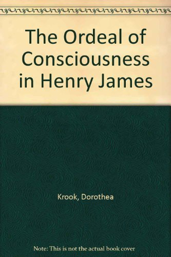 9780521054942: The Ordeal of Consciousness in Henry James