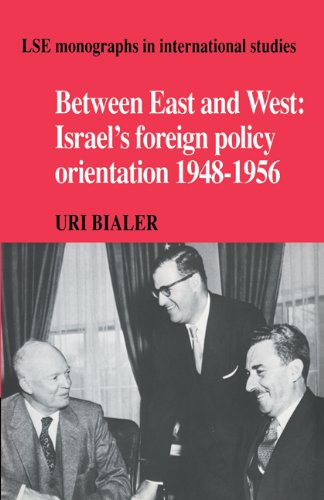 9780521055352: Between East and West: Israel's Foreign Policy Orientation 1948-1956 (LSE Monographs in International Studies)