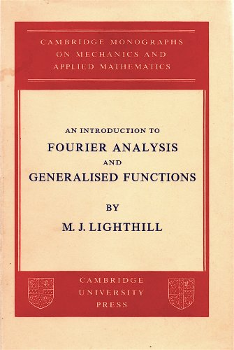 9780521055567: An Introduction to Fourier Analysis and Generalised Functions