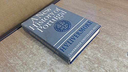 A New History of Portugal: H. V. Livermore
