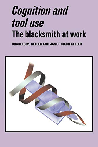 9780521056489: Cognition and Tool Use: The Blacksmith at Work (Learning in Doing: Social, Cognitive, and Computational Perspectives)