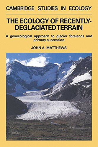 9780521056694: The Ecology of Recently-deglaciated Terrain: A Geoecological Approach to Glacier Forelands (Cambridge Studies in Ecology)