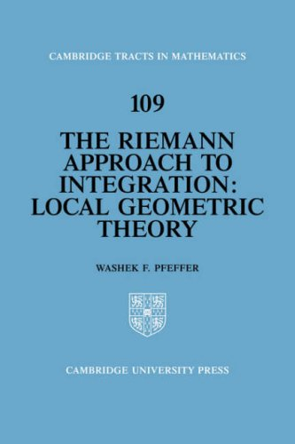 9780521056823: The Riemann Approach to Integration: Local Geometric Theory (Cambridge Tracts in Mathematics)