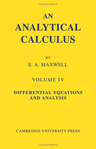 9780521056991: An Analytical Calculus: Volume 4: For School and University (v. 4)