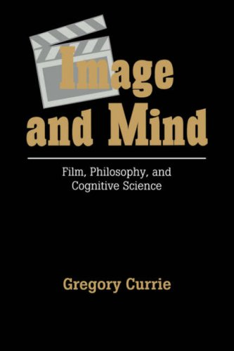Image and Mind: Film, Philosophy and Cognitive Science: Currie, Gregory