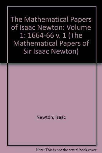 9780521058179: The Mathematical Papers of Isaac Newton: Volume 1 (The Mathematical Papers of Sir Isaac Newton) (v. 1)