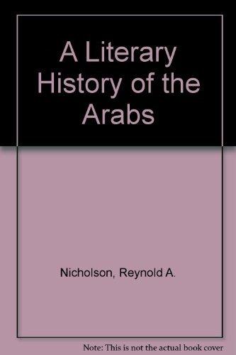 A Literary History of the Arabs: Nicholson, Reynold A.