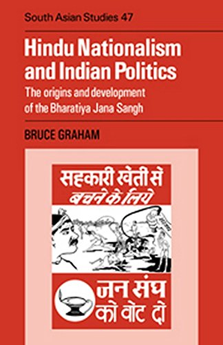 Hindu Nationalism and Indian Politics: The Origins and Development of the Bharatiya Jana Sangh: B.D...