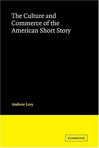 9780521060172: The Culture and Commerce of the American Short Story (Cambridge Studies in American Literature and Culture)