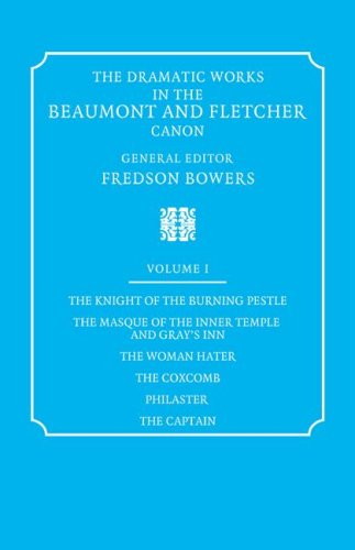 9780521060523: The Dramatic Works in the Beaumont and Fletcher Canon: Volume 1, The Knight of the Burning Pestle, The Masque of the Inner Temple and Gray's Inn, The Woman Hater, The Coxcomb, Philaster, The Captain