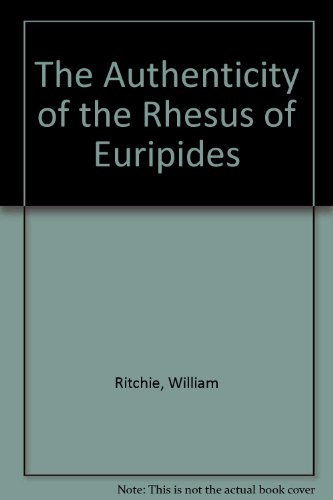 THE AUTHENTICITY OF THE RHESUS OF EURIPIDES