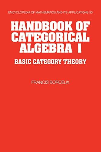 9780521061193: Handbook of Categorical Algebra: Volume 1, Basic Category Theory (Encyclopedia of Mathematics and its Applications)